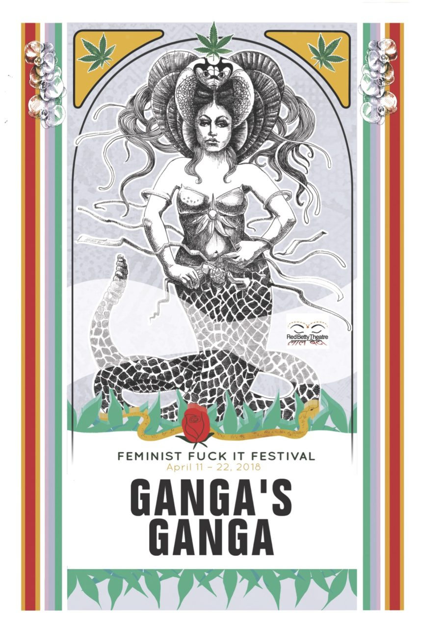 Sex, death, snakes & the healing power of flowers & family in Red Betty Theatre & the G Girls' political, theatrical Ganga's Ganja