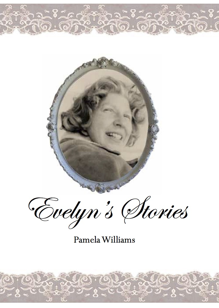 Literary family snapshots told with unflinching candor & wry humour in Pamela Williams' Evelyn's Stories